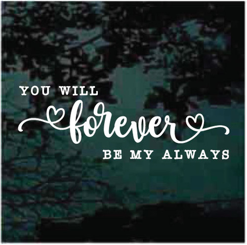 You Will Forever Be My Always Wedding Quote Decals