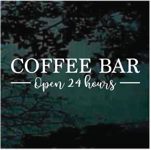Coffee Bar Open 24 Hours Decals