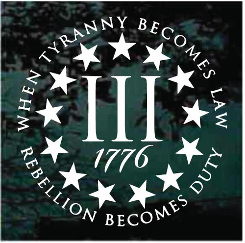 When Tyranny Becomes Law, Rebellion Becomes Duty Decals