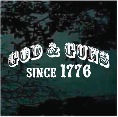God & Guns Since 1776 Decals