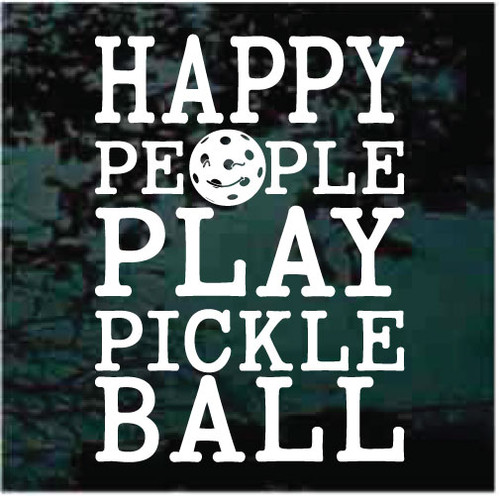 Happy People Play Pickleball Decals