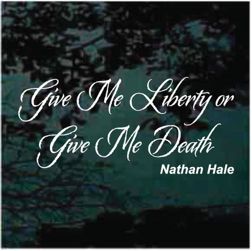 Give Me Liberty Or Give Me Death Vinyl Lettering Decals