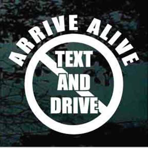 Arrive Alive No Texting Window Decals