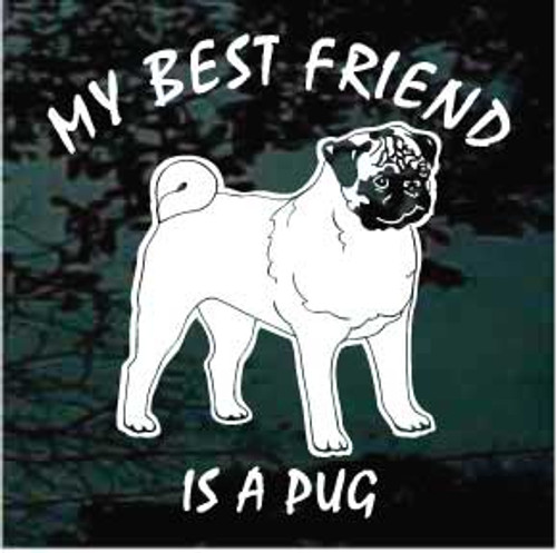 My Best Friend Is A Pug Decals