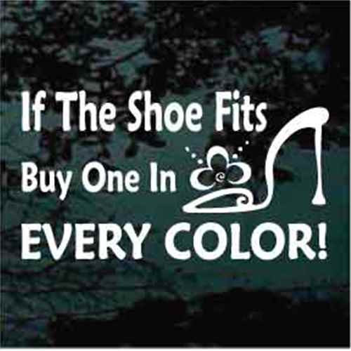 If The Shoe Fits Buy One In Every Color