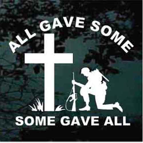 All Gave Some, Some Gave All Soldier Praying Window Decal