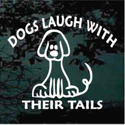 Dogs Laugh With Their Tails Decals