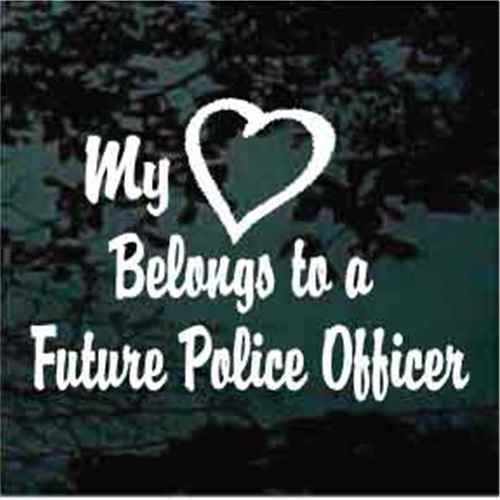 My Heart Belongs To A Future Police Officer