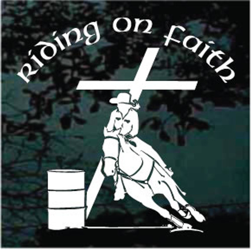 Riding on Faith Barrel Racer Window Decals