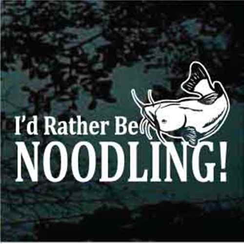 I'd Rather Be Noodling Catfish Window Decals