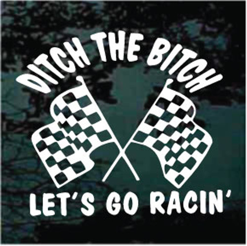 Ditch The Bitch Racing