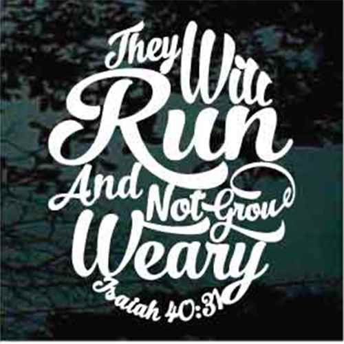 they will run not grow weary car decals decal junky