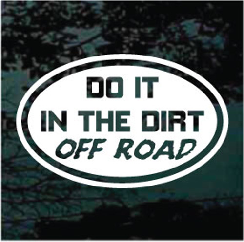 Do It In The Dirt Off-Road Window Decals