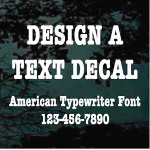 Custom Vinyl Lettering Window Decals American Typewriter Font