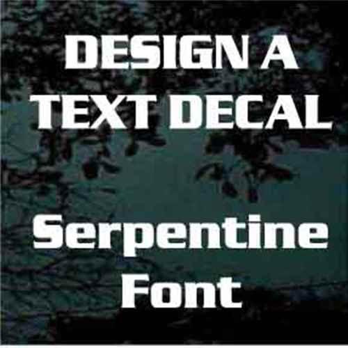 Custom Vinyl Lettering Window Decals Serpentine Font