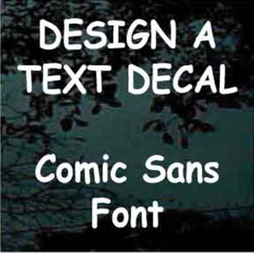 Comic Sans Vinyl Lettering Decals
