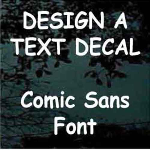 Comic Sans Vinyl Lettering Decals