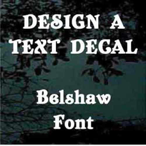 Custom Vinyl Lettering Window Decals Belshaw Font