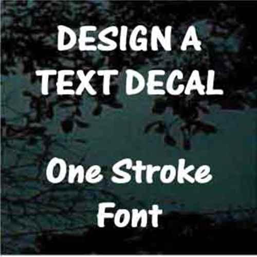 Custom Vinyl Lettering Window Decals One Stroke Font