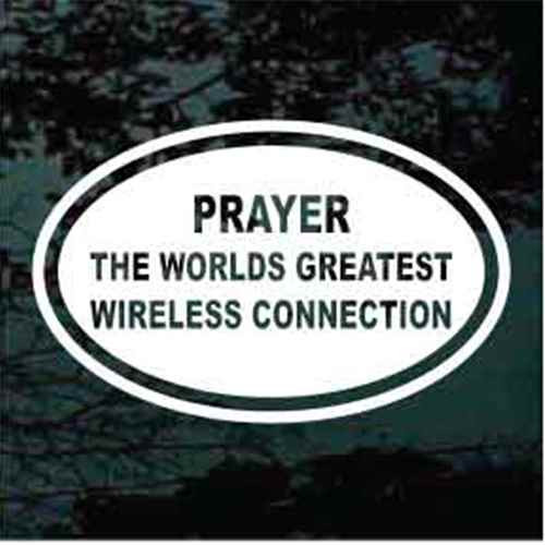Prayer The World's Greatest Wireless Connection Decals
