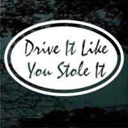 Drive It Like You Stole It 02