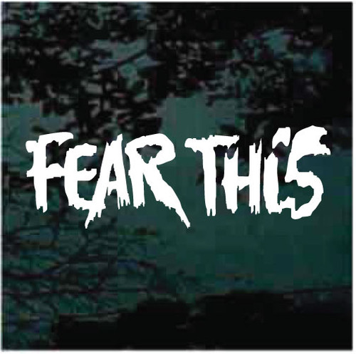 Fear This Vinyl Lettering Decals