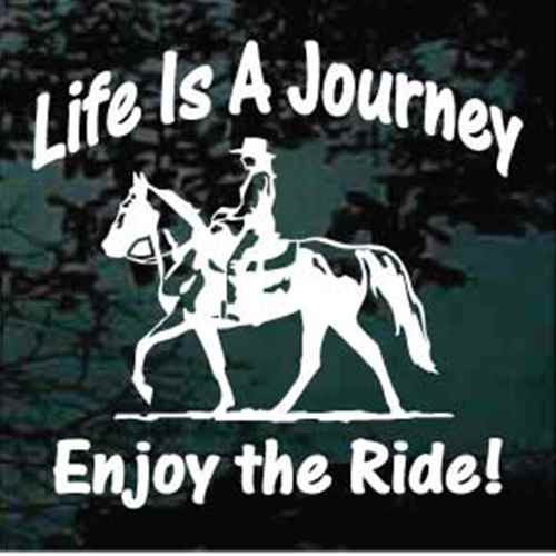 Life Is A Journey Enjoy The Ride Horseback Riding Decals