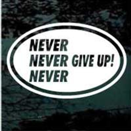 Never Never Never Give Up Oval