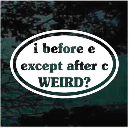 I Before E Except After C Decals