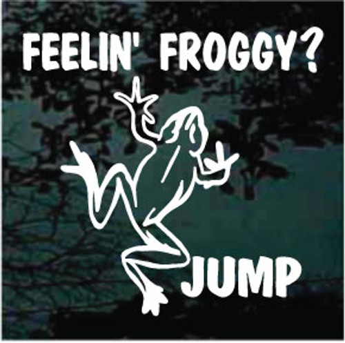 Feelin Froggy? Jump Decal