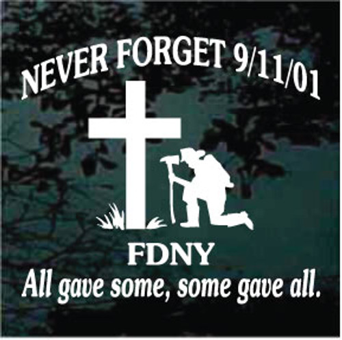 Firefighter Praying Cross Never Forget 911 Window Decals