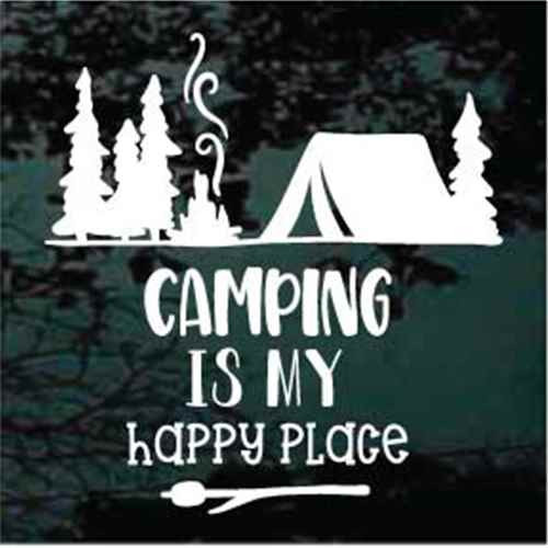 Camping Is My Happy Place
