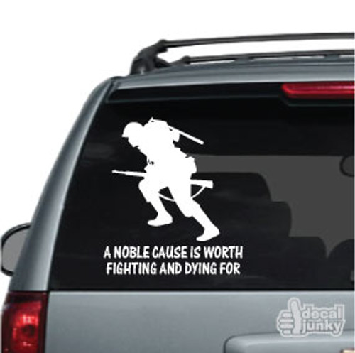 A Noble Cause Is Worth Fighting For Car Decal