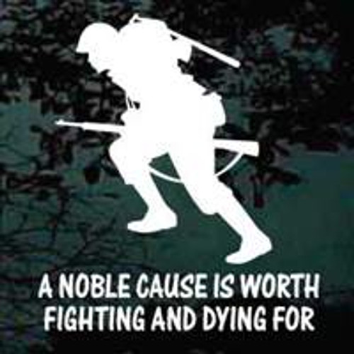 A Noble Cause Is Worth Fighting For Window Decal