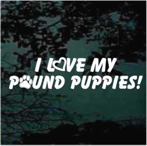 Love My Pound Puppies Decals