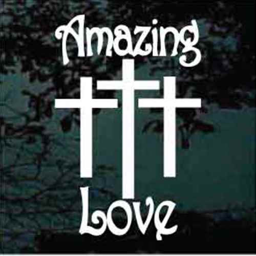 Christian Amazing Love Crucifixion Crosses Decals