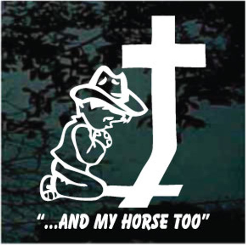 Cowboy Praying And My Horse Too Decals