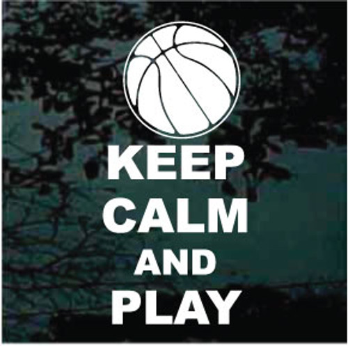 Keep Calm And Play Basketball Decals
