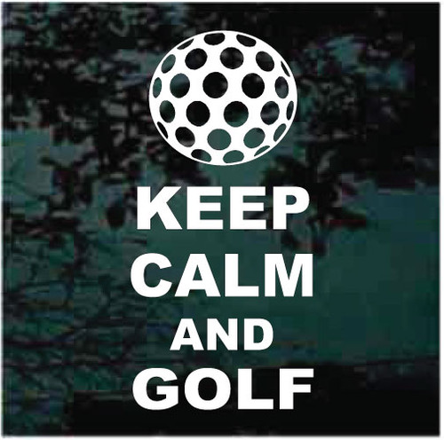 Keep Calm And Golf Window Decals