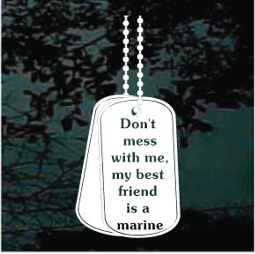 Dog Tags Don't Mess With Me Window Decal