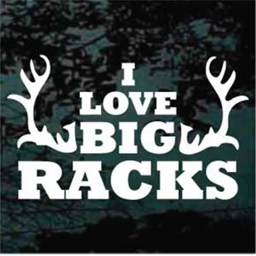 I Love Big Racks Deer Antlers