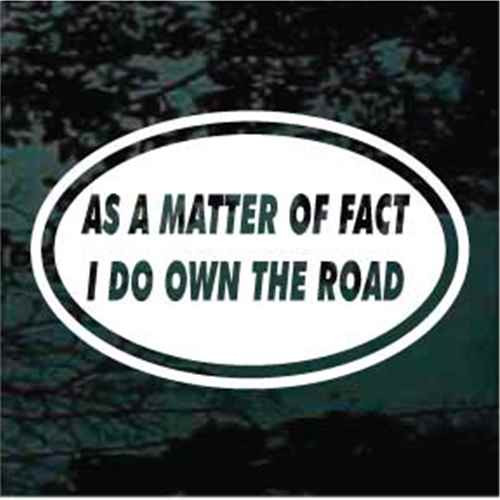As A Matter Of Fact I Do Own The Road