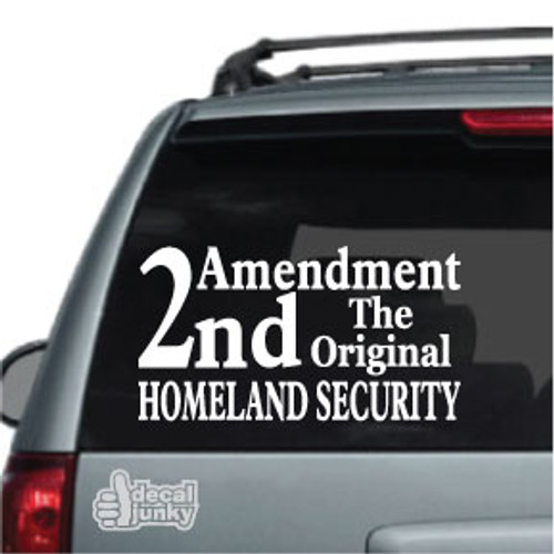 2nd Amendment Original Homeland Security Car Decal