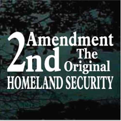 2nd Amendment Original Homeland Security Window Decal