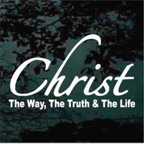 Christ The Way, The Truth & The Life