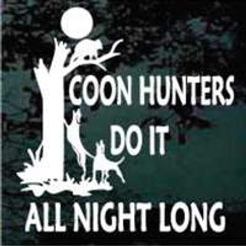 Coon Hunters Do It All Night Long Decals