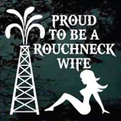 Proud To Be A Roughneck Wife