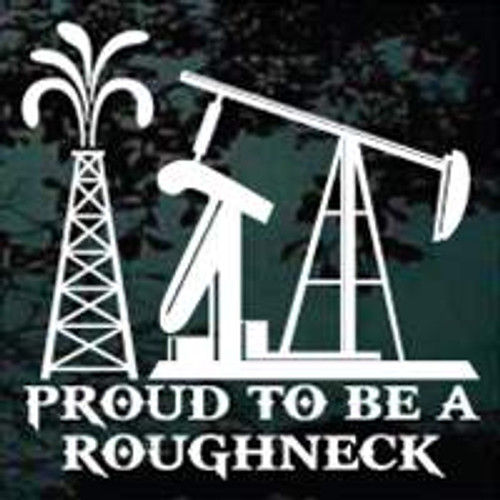 Proud To Be A Roughneck
