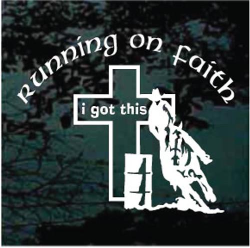 Running On Faith I Got This Barrel Racing Window Decals
