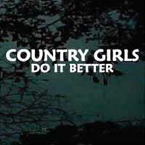 Country Girls Do It Better